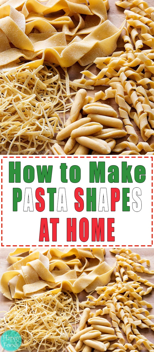How to Make Pasta Shapes at Home - Easy tutorial. Learn how to make pasta at home without any special tools. Tagliatelle, farfalle, pappardelle, angel hair pasta, fusilli and many more | happyfoodstube.com