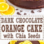 Dark Chocolate Orange Cake with Chia Seeds - Delicious cake recipe with 70% dark chocolate, fresh orange juice and chia seeds! Super easy and heathier cake choice. | happyfoodstube.com
