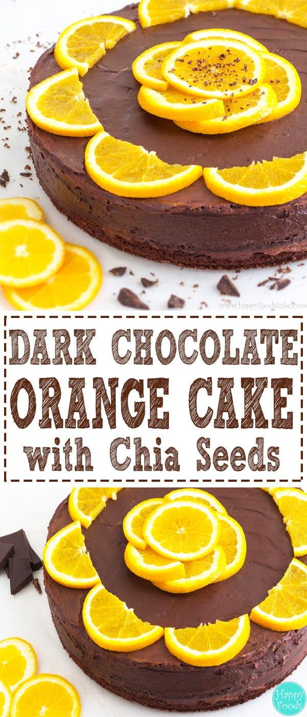 Dark Chocolate Orange Cake with Chia Seeds - Delicious cake recipe with 70% dark chocolate, fresh orange juice and chia seeds! Super easy and heathier cake choice. | happyfoodstube.com