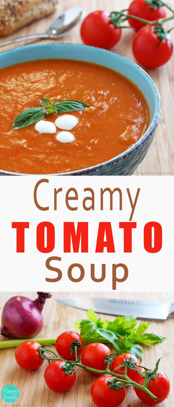 Creamy Tomato Soup - A bowl of this creamy tomato soup will keep you warm and definitely satisfy your taste buds! Easy recipe, vegetarian, tasty | happyfoodstube.com