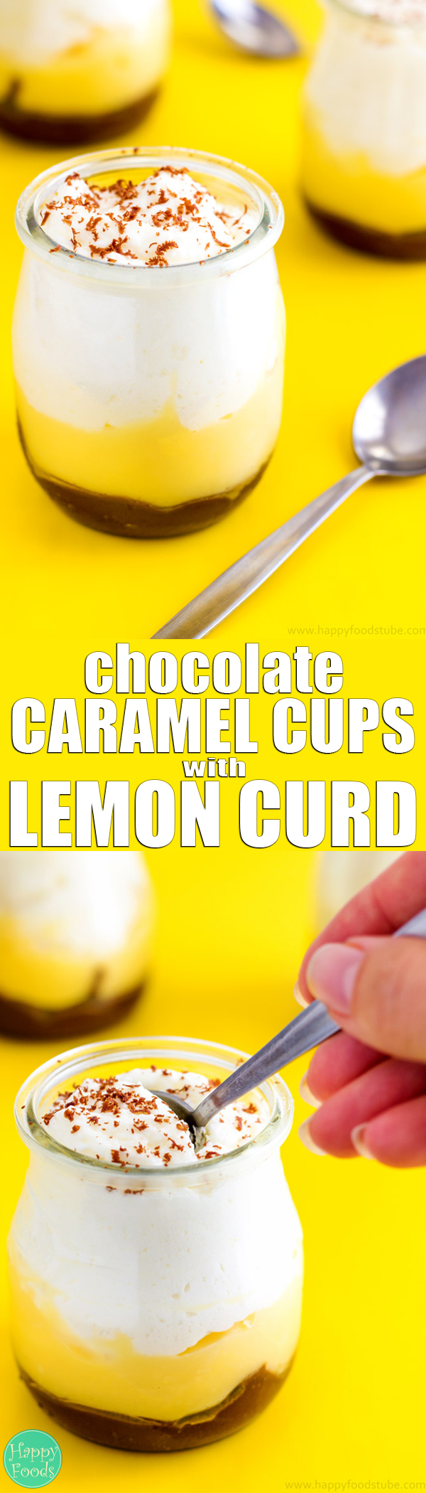 Mini Chocolate Caramel Cups with Lemon Curd - A combination of thick sweet chocolate caramel, creamy & refreshing citrusy lemon curd with soft & fluffy whipped cream is a dream come true dessert! Dessert cups recipe. Party dessert | happyfoodstube.com