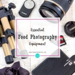 Essential Food Photography Equipment