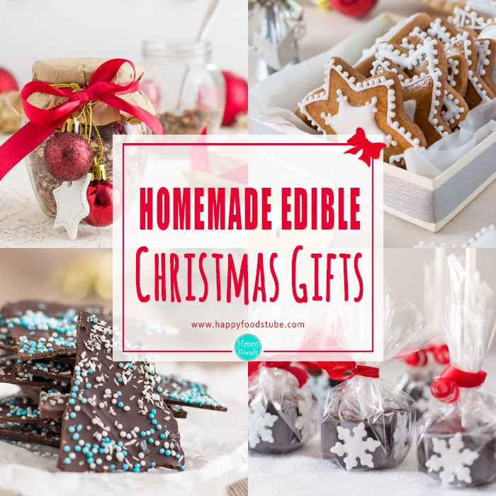Homemade Edible Christmas Gifts | happyfoodstube.com - Homemade Edible Christmas Gifts - Happy Foods Tube