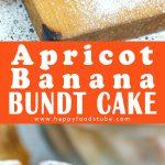 Apricot Banana Bundt Cake Recipe Collage