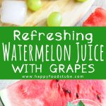Refreshing Watermelon Juice with Grapes Recipe Collage