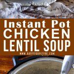 Instant Pot Chicken Lentil Soup Pinterest Collage