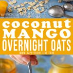 Coconut Mango Overnight Oats Pinterest Collage