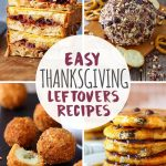 Easy Thanksgiving Leftovers Recipes Collage