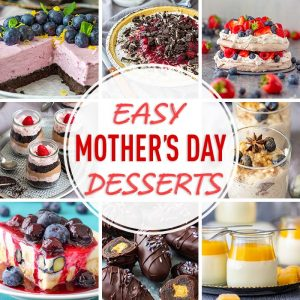 Quick and Easy Mother's Day Desserts
