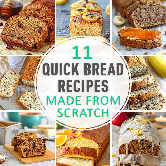 11 Quick Bread Recipes Made from Scratch
