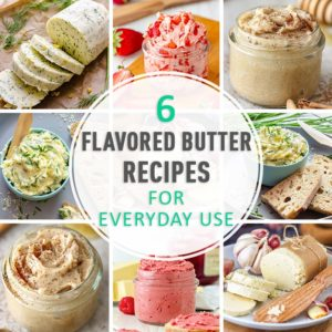Flavored Butter Recipes for Everyday Use