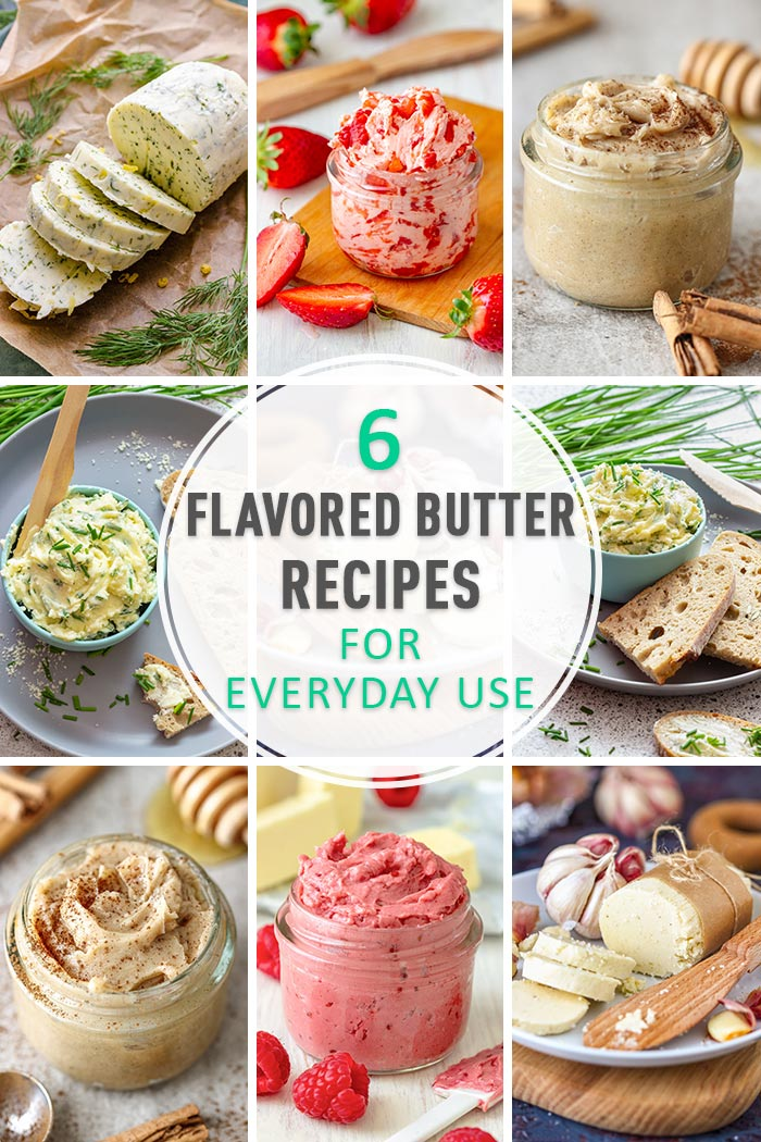 6 Flavored Butter Recipes for Everyday Use