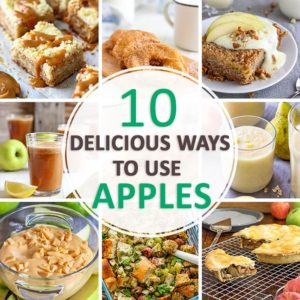 10 Delicious Ways to Use Apples