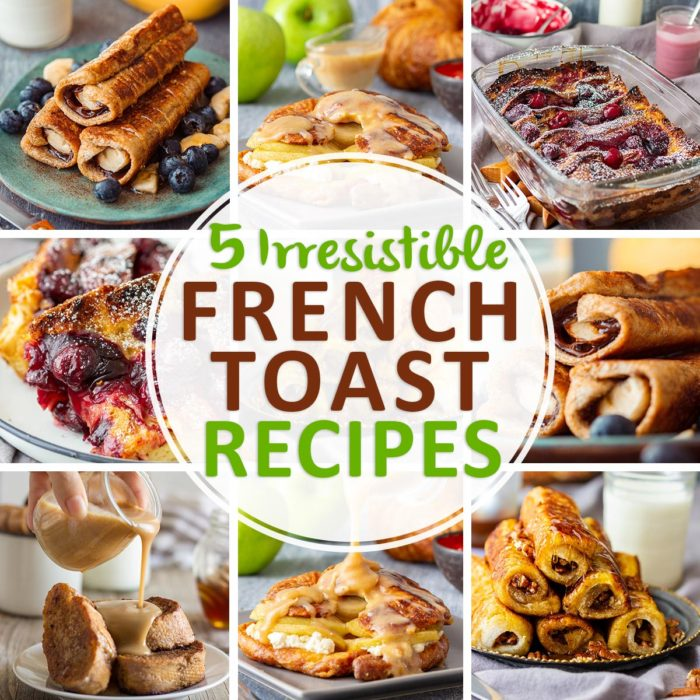 5 Irresistible French Toast Recipes