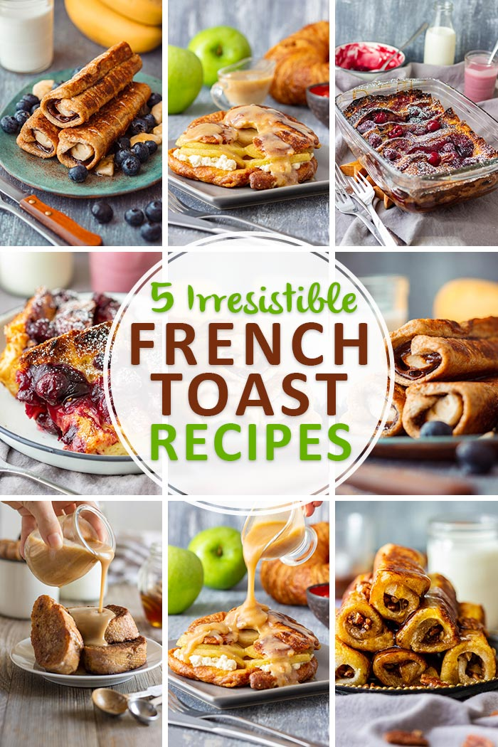Irresistible French Toast Recipes